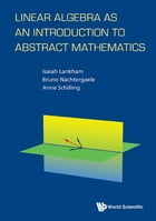 Linear Algebra as an Introduction to Abstract Mathematics by Isaiah Lankham