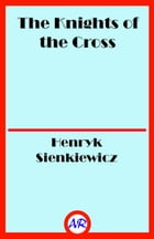 The Knights of the Cross by Henryk Sienkiewicz
