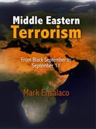 Middle Eastern Terrorism: From Black September to September 11 by Mark Ensalaco