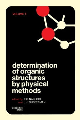 Book Determination of Organic Structures by Physical Methods V5 by Nachod, F.C.