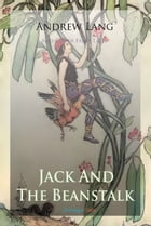 Jack and The Beanstalk and Other Fairy Tales
