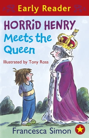 Horrid Henry Meets the Queen Book 16