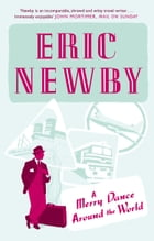 A Merry Dance Around the World With Eric Newby by Eric Newby