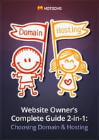 Website Owner's Complete Guide 2-in-1: Choosing Domain and Hosting by Tina Zennand