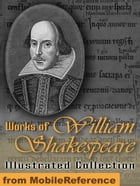 Works Of William Shakespeare. Illustrated.: Incl: Romeo And Juliet , Hamlet, Macbeth, Othello, Julius Caesar, A Midsummer Night's Dream, The Tempest,  by William Shakespeare