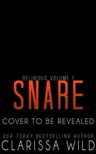 Snare (Delirious Book 1) - BDSM Billionaire Dark Romance