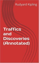 Traffics and Discoveries (Annotated) by Rudyard Kipling