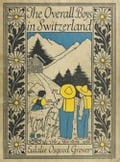 The Overall Boys in Switzerland (Illustrated) efd8918d-e414-4821-82c9-7ec1407d1e15