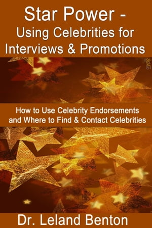 Star Power: Using Celebrities for Interviews & Promotions