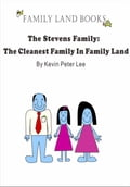 The Stevens Family: The Cleanest Family In Family Land 1c36cfc9-9da9-413f-a94b-6cdef4659ede