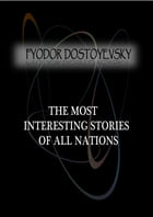 The Most Interesting Stories Of All Nations by Fyodor Dostoyevsky