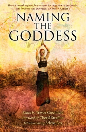 Naming the Goddess by Trevor Greenfield