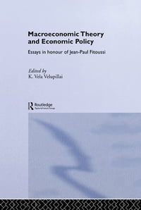 Macroeconomic Theory and Economic Policy: Essays in Honour of Jean-Paul Fitoussi
