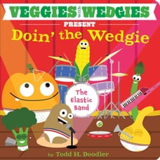 Veggies with Wedgies Present Doin' the Wedgie: with audio recording