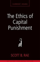 The Ethics of Capital Punishment: A Zondervan Digital Short