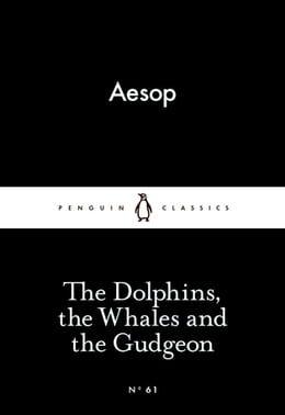 Book The Dolphins, the Whales and the Gudgeon by Aesop