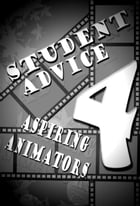 Student Advice 4 Aspiring Animators: A guide on how to get into the Animation Industry by Jaco Mellet