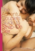 The Adventurous Couple's Guide to Strap-On Sex fb7b60c8-e6d7-42f6-b684-d8f8f248989f