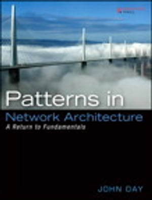 Patterns in Network Architecture A Return to Fundamentals