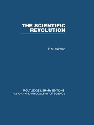 The Scientific Revolution by Peter Harman