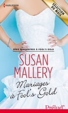 Mariages à Fool's Gold: T6 - Rencontres à Fool's Gold by Susan Mallery