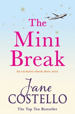 Book The Mini Break by Jane Costello