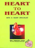 Heart to Heart: With a Heart Specialist by Dr. Vishnu Jain