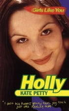 Girls Like You: Holly by Kate Petty