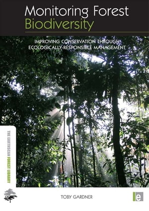 Monitoring Forest Biodiversity Improving Conservation through Ecologically-Responsible Management