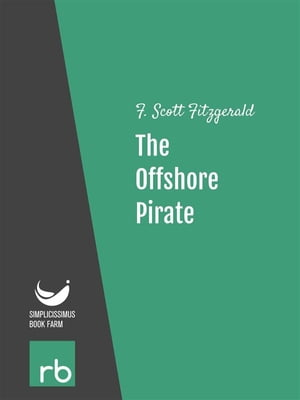 Flappers And Philosophers - The Offshore Pirate (Audio-eBook)