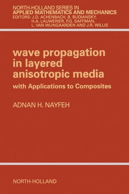 Book Wave Propagation in Layered Anisotropic Media: with Application to Composites by Nayfeh, A.H.