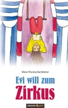 Evi will zum Zirkus by Maria-Theresia Bachleitner
