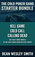 The Cold Poker Gang Starter Bundle by Dean Wesley Smith