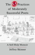 The 6.5 Practices of Moderately Successful Poets Cover Image