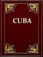 History of Cuba [Illustrated]: Or, Notes of a Traveller in the Tropics by Maturin M. Ballou
