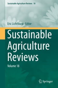 Sustainable Agriculture Reviews: Volume 18
