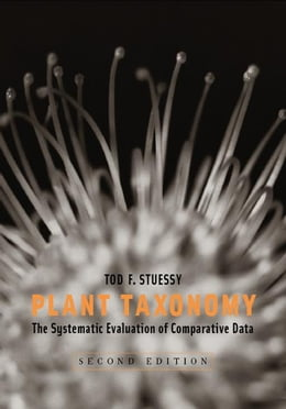 Book Plant Taxonomy: The Systematic Evaluation of Comparative Data by Tod F. Stuessy