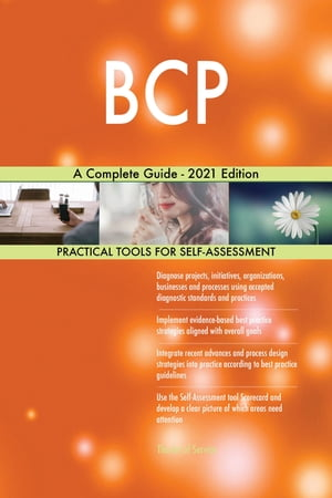 BCP A Complete Guide - 2021 Edition by Gerardus Blokdyk