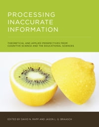 Processing Inaccurate Information: Theoretical and Applied Perspectives from Cognitive Science and…