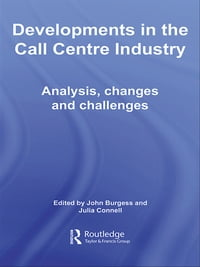 Developments in the Call Centre Industry: Analysis, Changes and Challenges