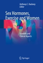 Sex Hormones, Exercise and Women: Scientific and Clinical Aspects