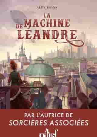 La Machine de Léandre by Alex Evans