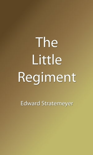 The Little Regiment (Illustrated Edition) by Stephen Crane