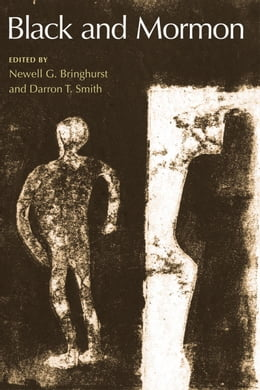 Book Black and Mormon by Newell G. Bringhurst