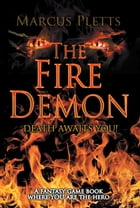 The Fire Demon: Death Awaits You! by Marcus Pletts