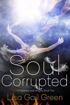 Soul Corrupted by Lisa Gail Green