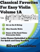 Classical Favorites for Easy Violin Volume 1 A by Silver Tonalities
