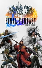 Final Fantasy: From The Begining by John Mansson