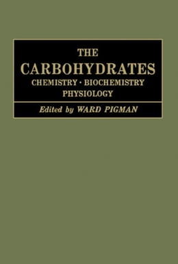 Book The Carbohydrates: Chemistry And Biochemistry Physiology by Pigman, Ward