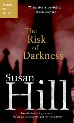 Book The Risk of Darkness by Susan Hill